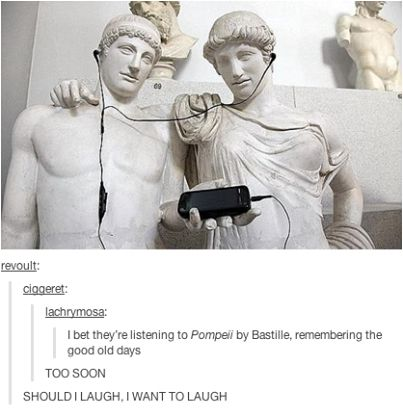 XD it's even more funny if Pompeii is one of your favourite songs!