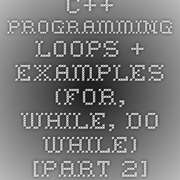 C++ Programming loops + Examples (for, while, do while) [PART 2]   Paper 4Share