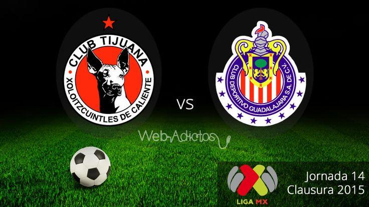 Tijuana vs Chivas, por la cima en el Clausura 2015 ¡en vivo! - http://webadictos.com/2015/04/17/tijuana-vs-chivas-c-2015/?utm_source=PN&utm_medium=Pinterest&utm_campaign=PN%2Bposts
