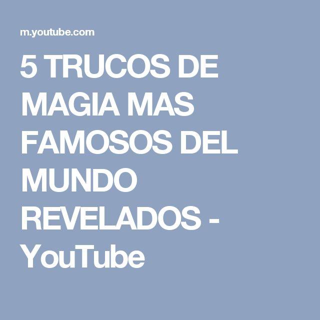 5 TRUCOS DE MAGIA MAS FAMOSOS DEL MUNDO REVELADOS - YouTube