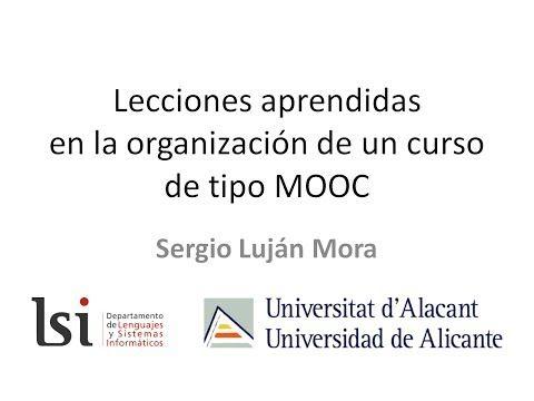 Lecciones aprendidas por un profesor en la organización de un curso de tipo MOOC #educacion #mooc #universidadalicante