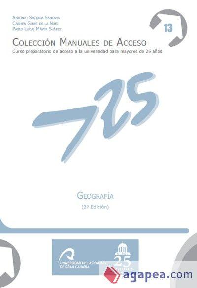 Geografía / Antonio Santana Santana, Carmen Ginés de la Nuez, Pablo Lucas Máyer Suárez.. 2ª ed.. Las Palmas de Gran Canaria: Universidad de Las Palmas, Vicerrectorado de Estudiantes, 2014.