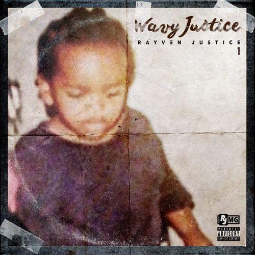 Rayven Justice – Wavy Justice   Album Stream
