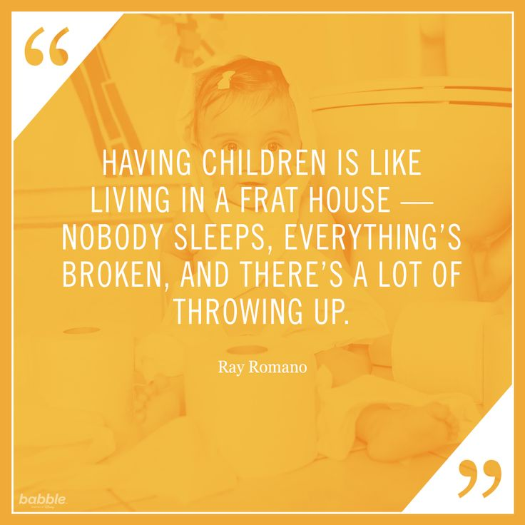 """Having children is like living in a frat house -- nobody sleeps, everything's broken, and there's a lot of throwing up."" - Ray Romano #parentquotes"