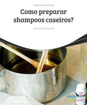 Shampoo #caseiro: veja como preparar de forma simples Os artigos de #higiene pessoal que usamos apresentam químicos e são sintéticos, por isso não são totalmente #saudáveis. Veja como preparar seu #shampoo caseiro