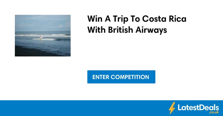 Win A Trip To Costa Rica With British Airways