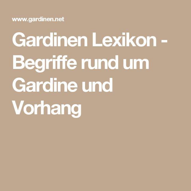 Gardinen Lexikon - Begriffe rund um Gardine und Vorhang