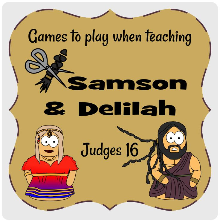 Games to play - Samson and Delilah, Judges 16 #Jesuswithoutlanguage