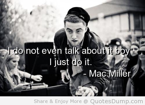 Mac Miller Quotes 2013