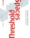 Threshold spaces : transitions in architecture : analysis and design tools / Till Boettger ; Translation from german into english, Helen Labies-Volz.  Q 72.012 693 http://encore.fama.us.es/iii/encore/record/C__Rb2638521?lang=spi