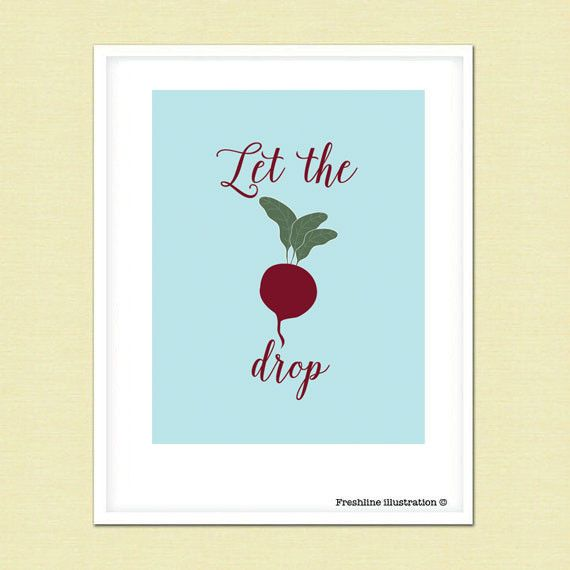 Funny Kitchen Art, Let the Beet Drop, Kitchen Poster