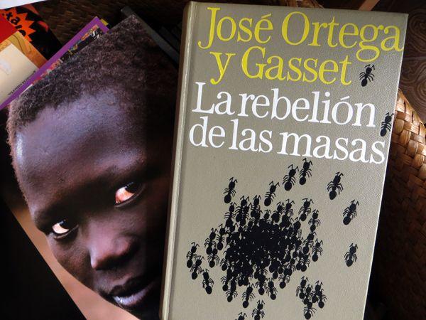 José Ortega y Gasset. La rebelión de las masas