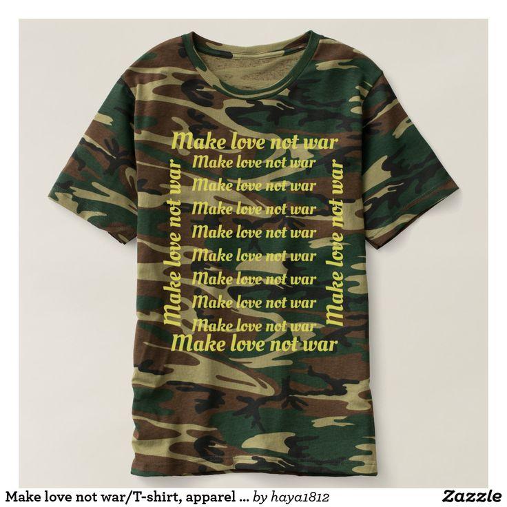 Make love not war/T-shirt, apparel design
