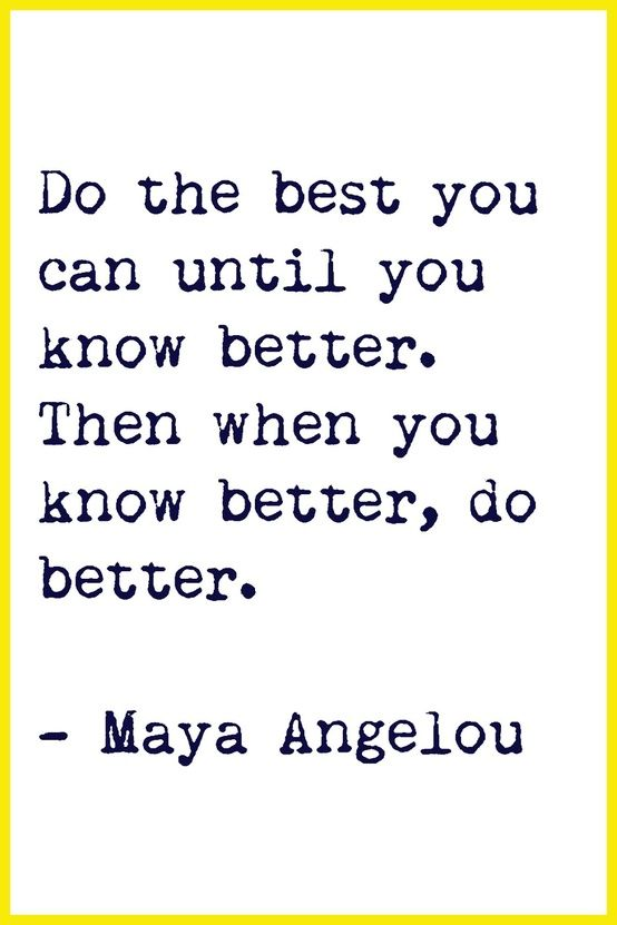 Wise words from maya Angelou