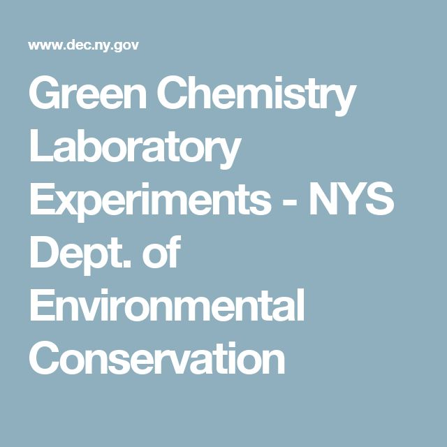 Green Chemistry Laboratory Experiments - NYS Dept. of Environmental Conservation