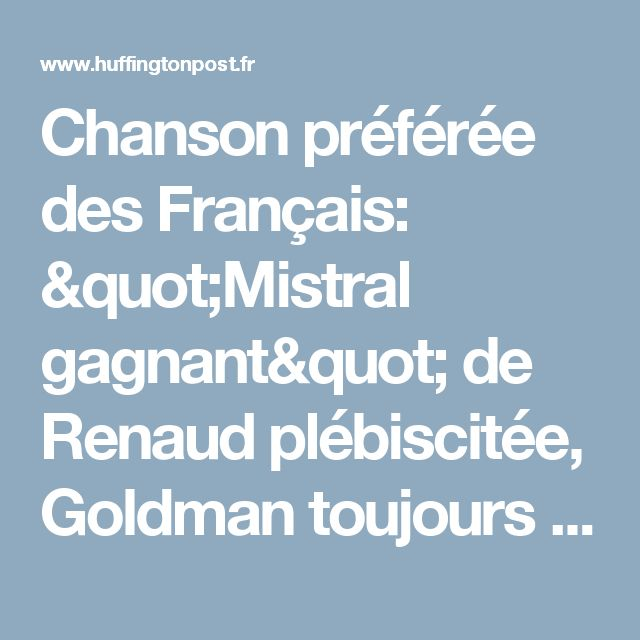 """Chanson préférée des Français: """"Mistral gagnant"""" de Renaud plébiscitée, Goldman toujours chanteur n°1"""