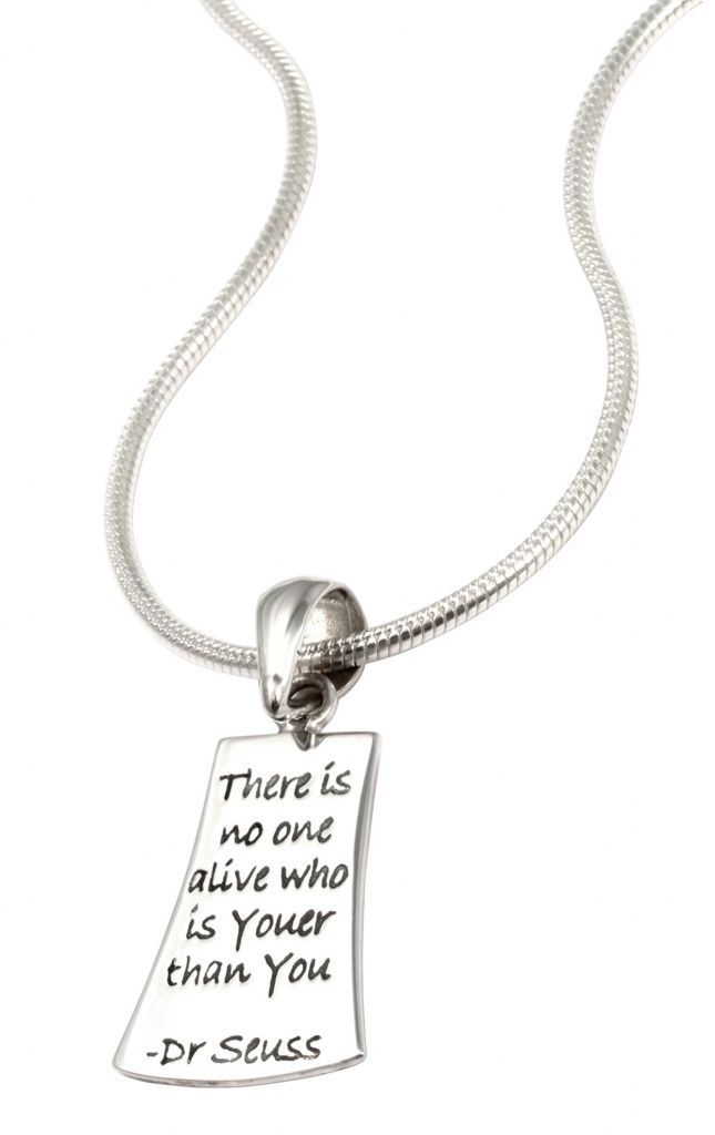 """Sterling silver poetry pendant. """"There is no one alive who is youer than you"""" - Dr Seuss"""