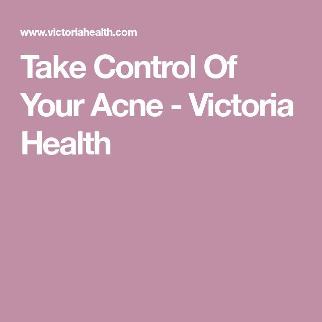 Take Control Of Your Acne - Victoria Health