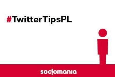Jak działać na Twitterze? 50 tipów w mniej niż 140 znakach. #TwitterTips #Twitter #Socjomania