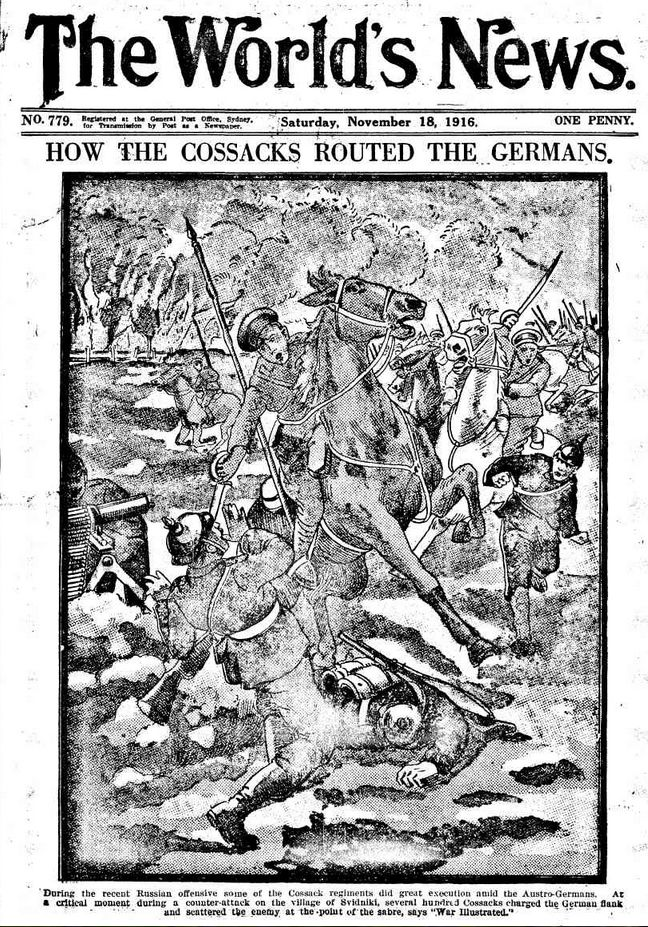 "WWI, 18 Nov 1916; ""During the recent Russian offensive some of the Cossack regiments did great execution amid the Austro-Germans."" -The World's News"