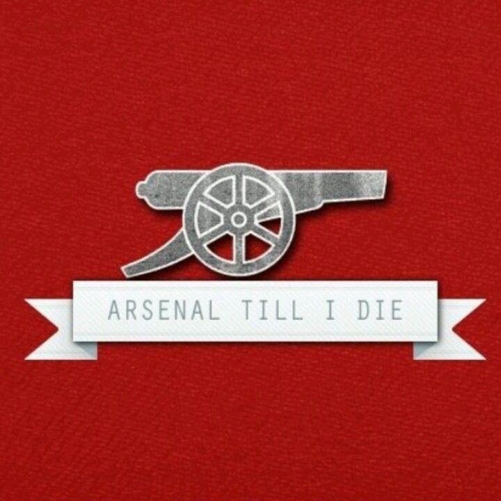 Arsenal till I die, not just a sentence- a fact.