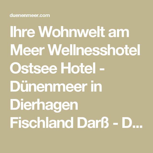Ihre Wohnwelt am Meer Wellnesshotel Ostsee Hotel - Dünenmeer in Dierhagen Fischland Darß - Dünenmeer Hotel & SPA