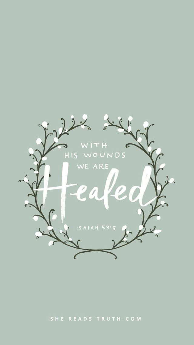 Isaiah 53:5 We are healed! No sickness can take residence within a child of God!