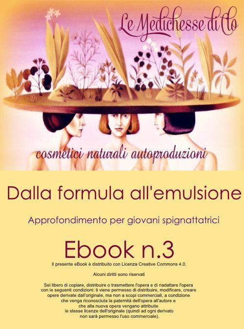Ebook n.3 approfondimento sui trattamenti cosmetici, struttura della pelle, emulsione, formulazione, dedicato alle spignattine principianti