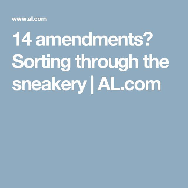14 amendments? Sorting through the sneakery | AL.com