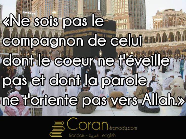 """""""Ne sois pas le compagnon de celui dont le cœur ne t'éveille pas et dont la parole ne t'oriente pas vers Allah."""""""