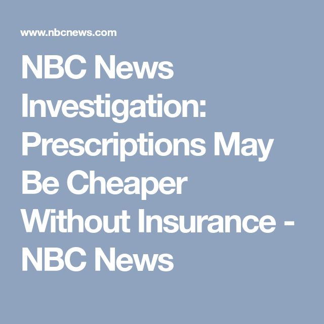 NBC News Investigation: Prescriptions May Be Cheaper Without Insurance - NBC News