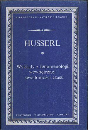 Wykłady z fenomenologii wewnętrznej świadomości czasu, Edmund Husserl, PWN, 1989, http://www.antykwariat.nepo.pl/wyklady-z-fenomenologii-wewnetrznej-swiadomosci-czasu-edmund-husserl-p-14173.html