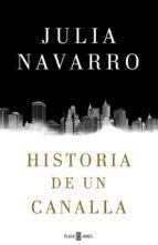 historia de un canalla-julia navarro-9788401016950