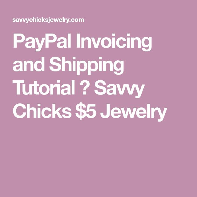 PayPal Invoicing and Shipping Tutorial ⋆ Savvy Chicks $5 Jewelry