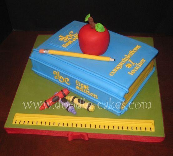 20 best Teachers Cakes images on Pinterest Teacher cakes Food