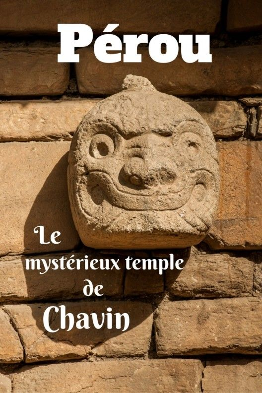 Découvrez le mystérieux temple de chavin au Pérou. Un lieu étonnant et hors des sentiers battus. Idéal pour découvrir les civilisations pré-incas.