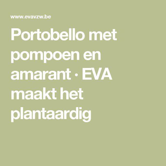 Portobello met pompoen en amarant · EVA maakt het plantaardig