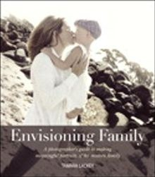 13 best photo books i would like to buy images on pinterest photo envisioning family a photographers guide to making meaningful portraits of the modern family voices that matter a book by tamara lackey fandeluxe Images