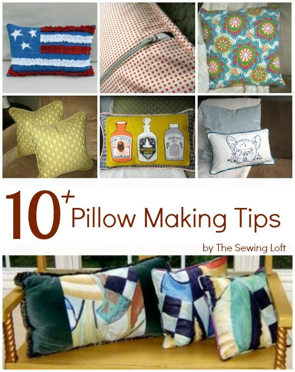 Tips for making pillows on The Sewing Loft.  Also includes inspiration and free patterns. #homedecor