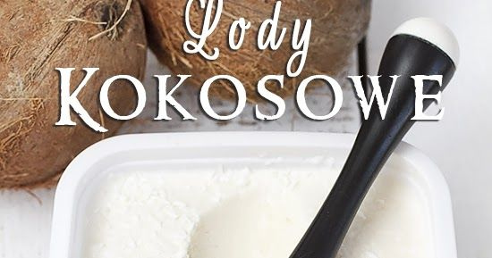 lody kokosowe, lody domowe, domowe lody kokosowe, coconut ice cream, no churn coconut ice cream, condensed milk coconut ice cream