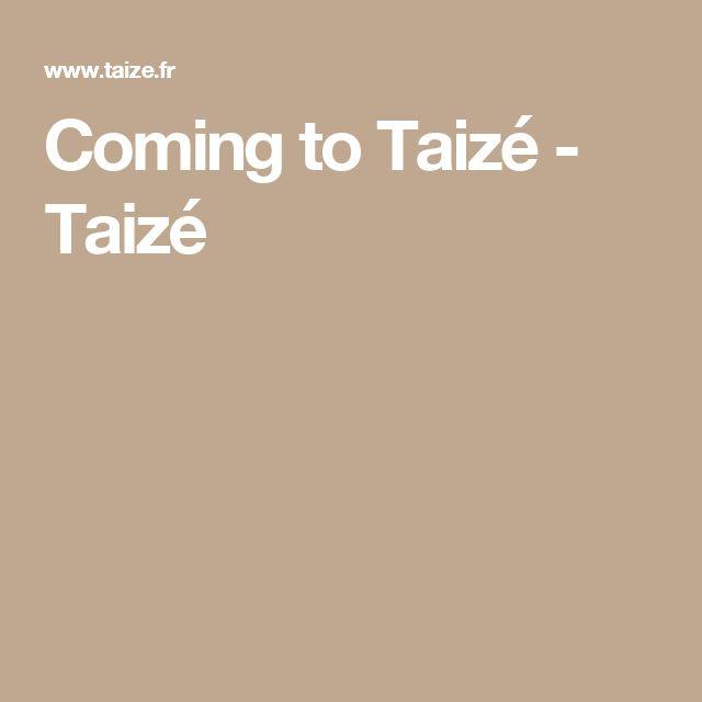 Coming to Taizé - Taizé