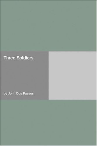 F DOS Three Soldiers A searing novel exposing the fate of the common soldier during World War I. Driven by the idealism that infected many young Americans at the time (including Ernest Hemingway), author John Dos Passos joined the Ambulance Corps. His rapid and profound disillusionment forms the core of this fierce denouncement of the military and of the far-reaching social implications of its exploitation of young men.