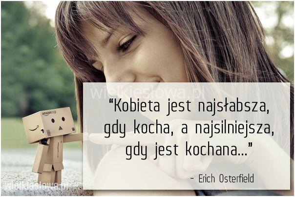 Kobieta jest najsłabsza, gdy kocha... #Osterfield-Erich, #Kobieta, #Miłość, #Siła,-potęga,-moc