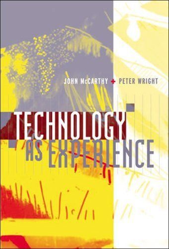 Technology as Experience (MIT Press) by [McCarthy, John, Wright, Peter]