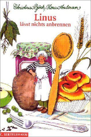 Linus läßt nichts anbrennen,  Christina Björk, Lena Anderson, wohl relativ fleischlastig und von der Ernährungslehre etwas überholt #kinder #kochen