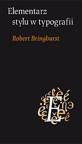 Robert Bringhurst, Elementarz stylu w typografii, wydanie trzecie, d2d.pl, Kraków 2013
