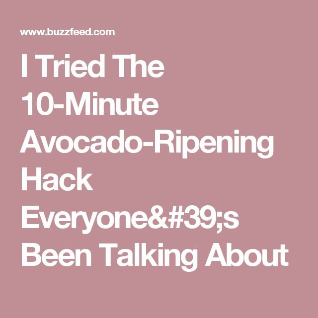 I Tried The 10-Minute Avocado-Ripening Hack Everyone's Been Talking About