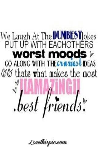 Yup me and my bff Sydney could relate to this
