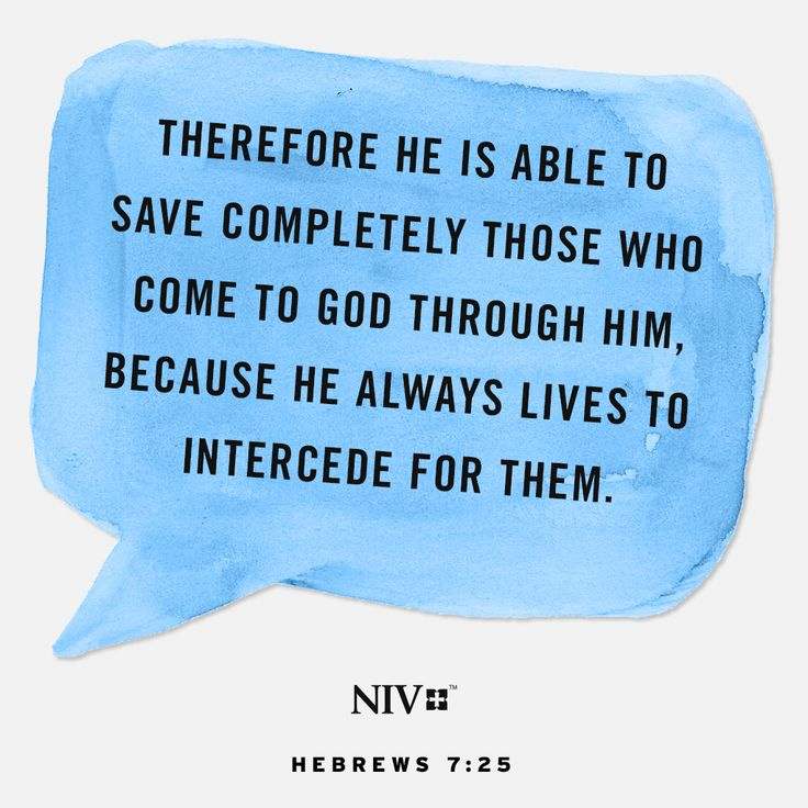 There for [Christ] is able to completely save those who come to God through him... Hebrews 7:25 #NIV #NIVBible