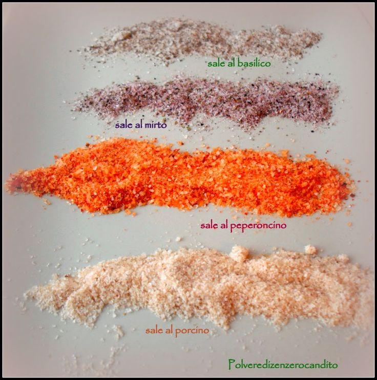 100 gr di sale grosso+ SALE AL PEPERONCINO+35 gr di peperoncino secco SALE AL PORCINO+40 gr di porcini secchi SALE AL MIRTO+30 gr di bacche di mirto secco SALE AL BASILICO+40 gr di basilico secco SALE AL LIMONE O AGLI AGRUMI+buccia essiccata di un limone o mezzo limone e mezza arancia SALE AL ROSMARINO+35 gr di rosmarino secco SALE AL GINEPRO+15 bacche di ginepro tritare in un mixer, adagiare su una teglia per qualche ora all'aria o 30 m in forno a 100° con lo sportello aperto